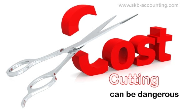 Cost Cutting at Times is Dangerous to your Business