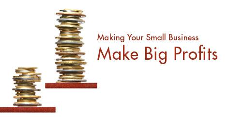 Making_Your_Small_Business_Make_Big_Profits